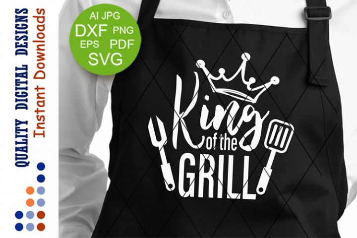 King of the grill svg files sayings BBQ grill Barbeque