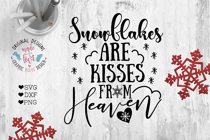 Snowflakes Are Kisses From Heaven Winter Cut File 33493 Svgs Design Bundles