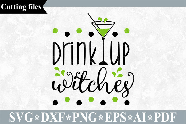 Drink up witches SVG, Halloween cut file
