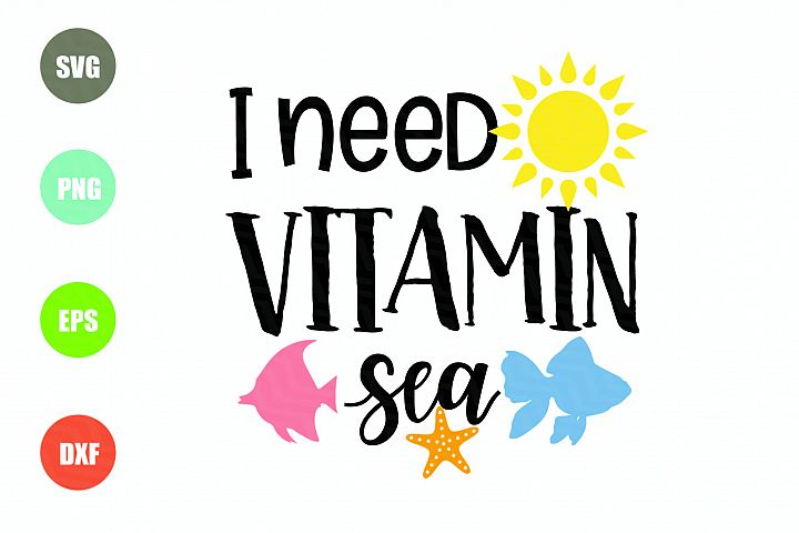 I Need Vitamin Sea SVG