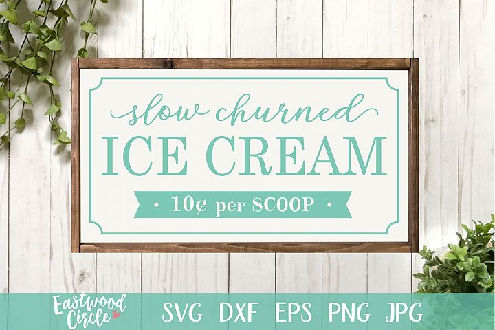 Slow Churned Ice Cream - A Summer SVG File for Signs