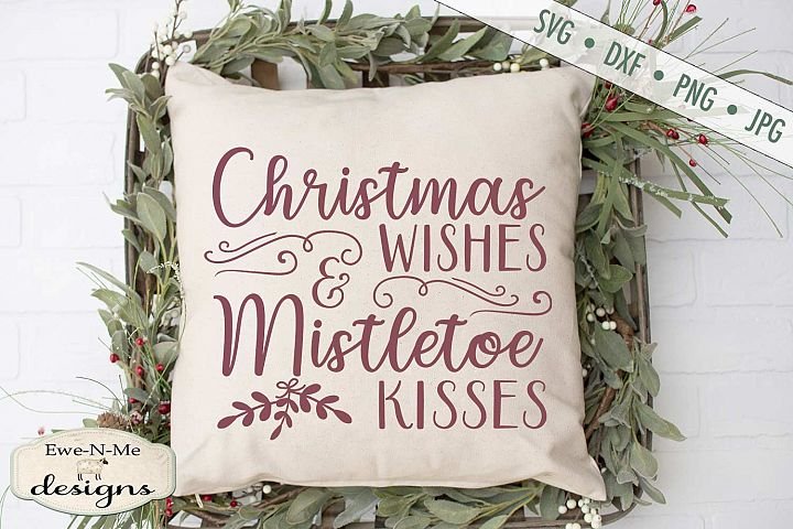Christmas Wishes - Mistletoe Kisses - SVG DXF Files