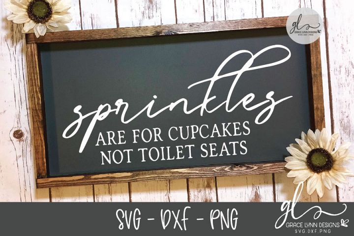 Sprinkles Are For Cupcakes - Bathroom SVG Cut File