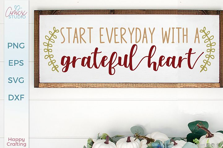Start Everyday With A Grateful Heart - Home Decor SVG