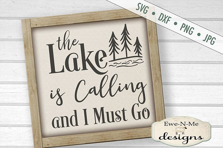 Lake Is Calling I Must Go - Summer - SVG DXF Files