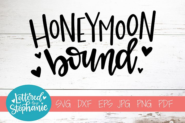 Handlettered SVG DXF, Honeymoon bound