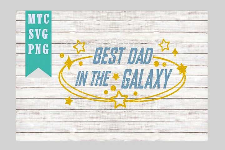 Best DAD in the Galaxy Design #02 Embellishment SVG Cut file