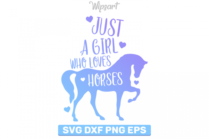 Just a girl who loves horses svg, Horse lover svg, Horse svg