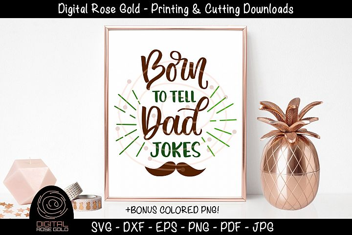 Born To Tell Dad Jokes - Funny Dad SVG, Fathers Day SVG