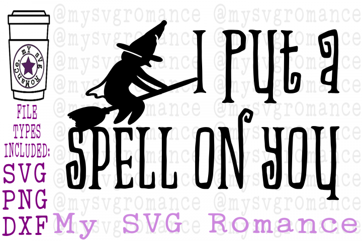 I Put A Spell On You With Witch SVG PNG DXF Shirt Design