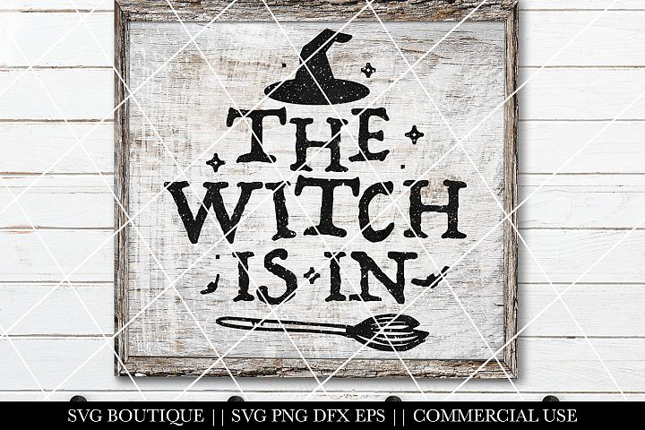 The Witch Is In - Halloween SVG PNG File
