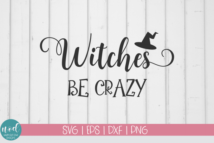 Witches Be Crazy SVG File