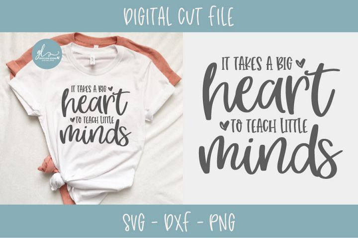 It Takes A Big Heart To Teach Little Minds - Teacher SVG