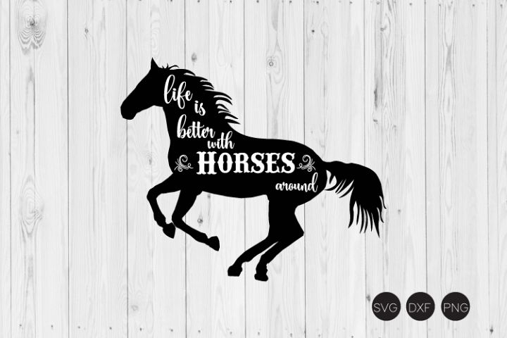 Life Is Better With Horses Around SVG