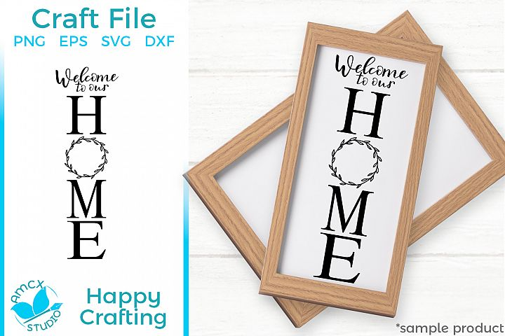 Welcome to our Home - Front Porch Sign SVG file