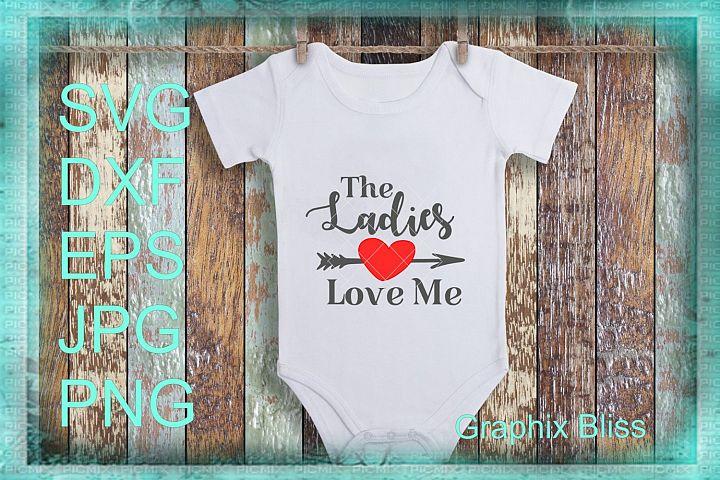 The Ladies Love Me Valentine Design SVG