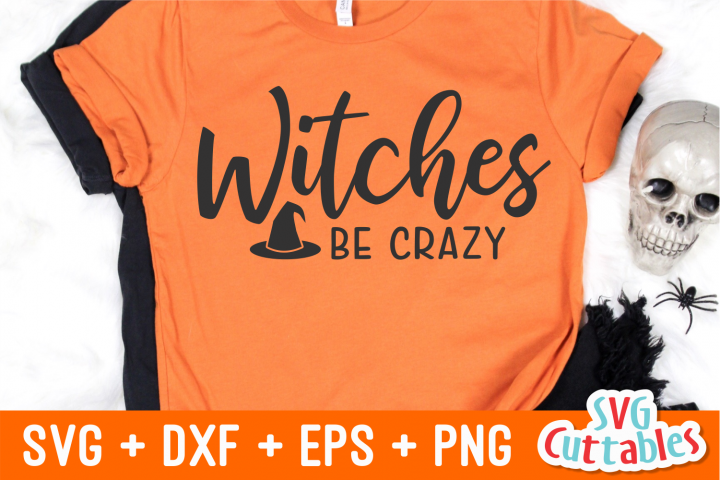Witches Be Crazy   Halloween SVG Cut File