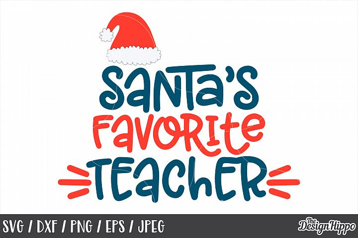 Teacher, Christmas, Santas Favorite Teacher, SVG PNG DXF