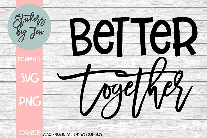 Better Together SVG Cut File