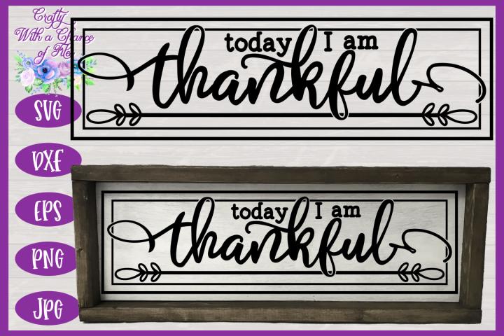 Today I Am Thankful SVG - Thanksgiving Sign Design