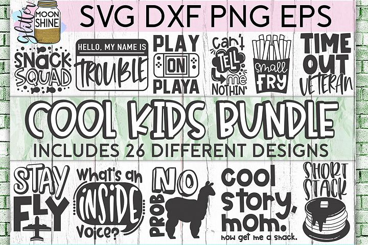 Cool Kids Bundle of 26 SVG DXF PNG EPS Cutting Files