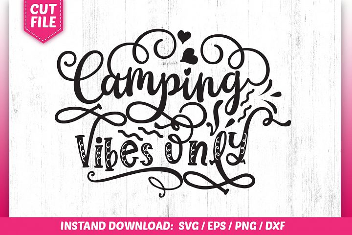 Camping vibes only SVG Design
