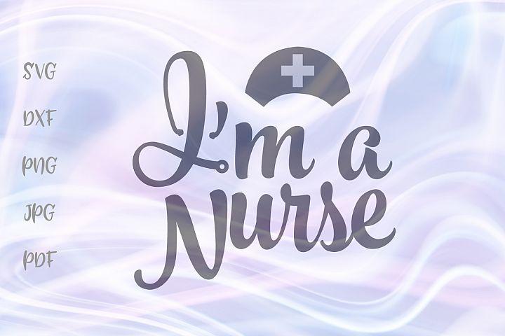 Im a Nurse RN Sign Cut File SVG DXF PNG JPG PDF