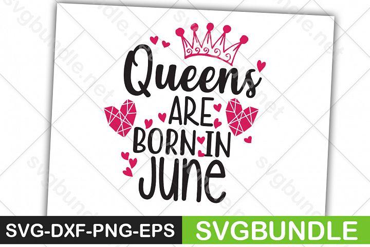 Queens Are Born In June SVG
