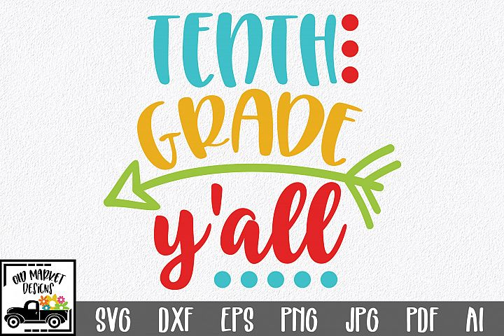 Tenth Grade Yall SVG Cut File - Back to School SVG DXF EPS
