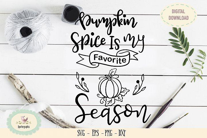 Pumpkin spice is my favorite season SVG PNG thanksgiving