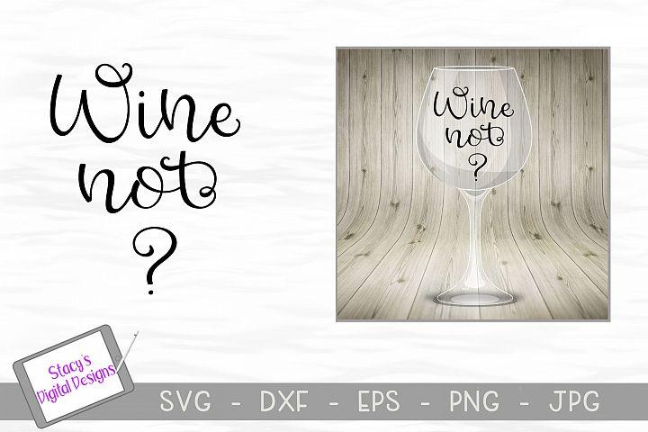 Wine SVG - Wine not? SVG