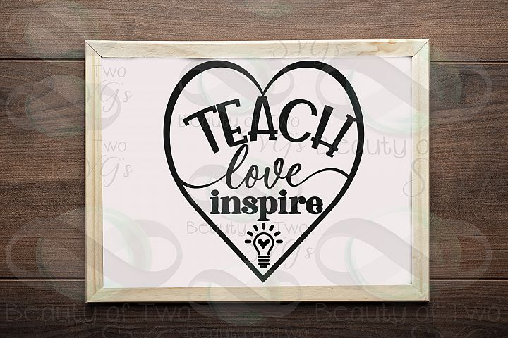 Teacher gift svg, Teach love inspire svg & png, teacher svg