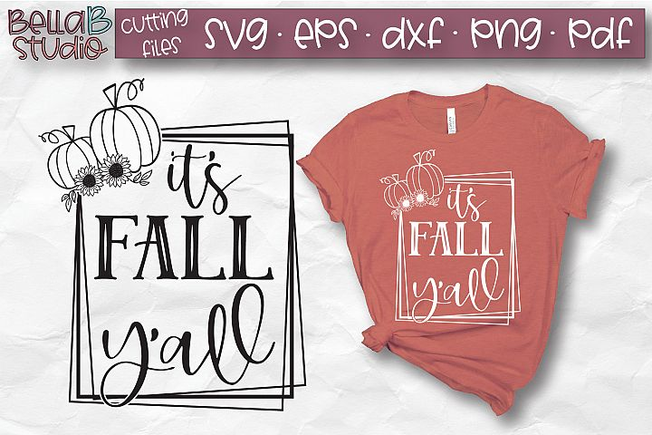 Its Fall Yall SVG, Fall SVG, Autumn SVG, Pumpkin Sunflower