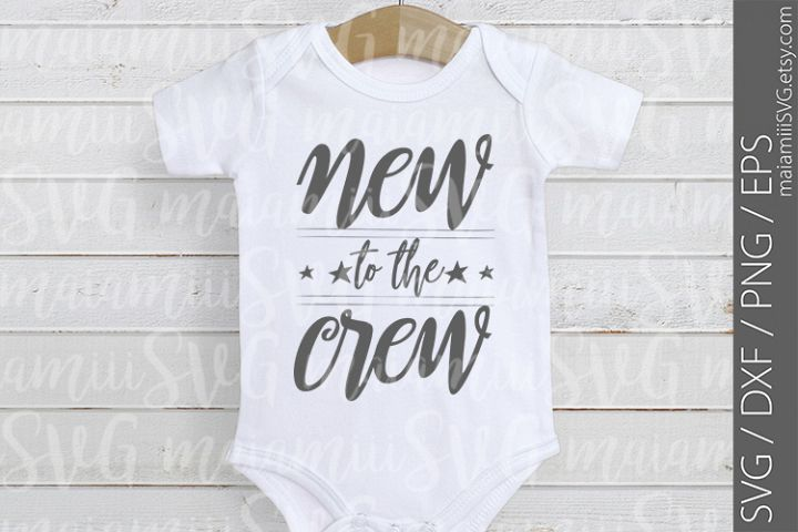 New To The Crew svg, New Baby svg, Baby Girl svg, Baby Boy