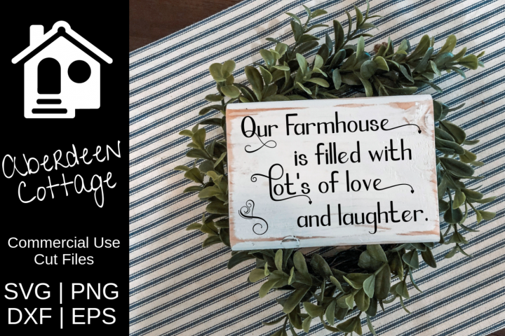 Our Farmhouse Is Filled SVG Decorative Design