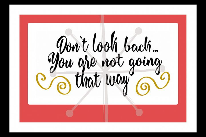Don`t look back...