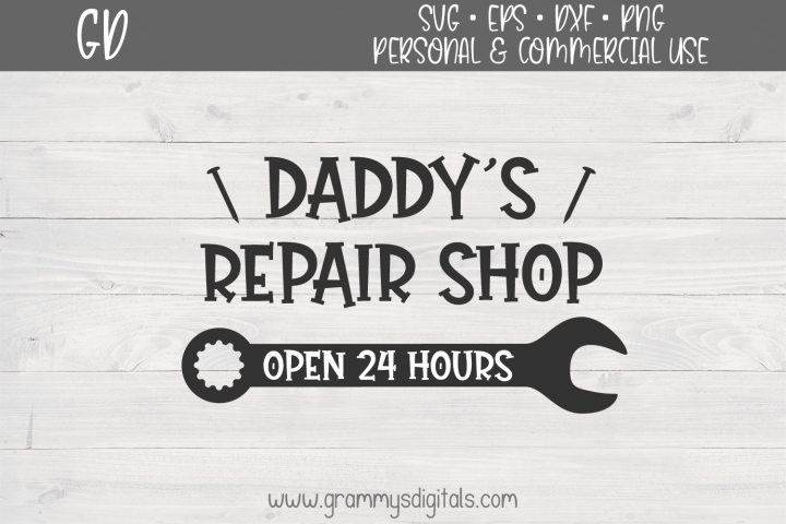 Daddys Repair Shop SVG File