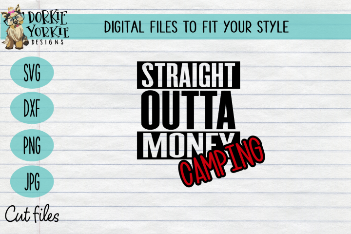 Straight outta money camping - camper, camp SVG Cut
