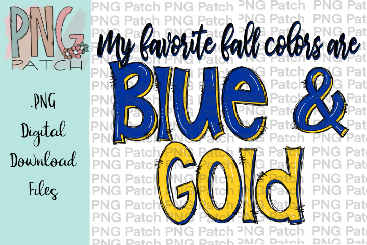 My Favorite Fall Colors are Blue and Gold, PNG File
