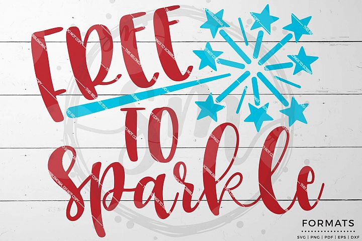 Free to Sparkle July 4th svg