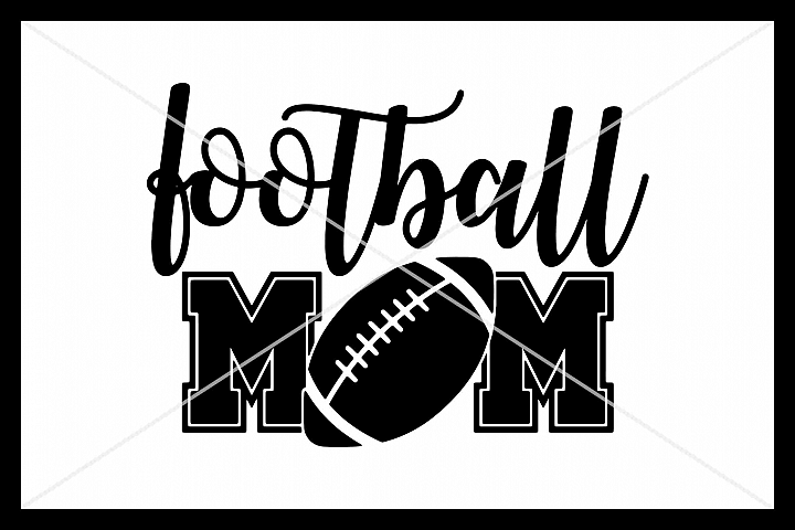 Football Mom, Football SVG, Silhouette Cameo, Cricut, Cut