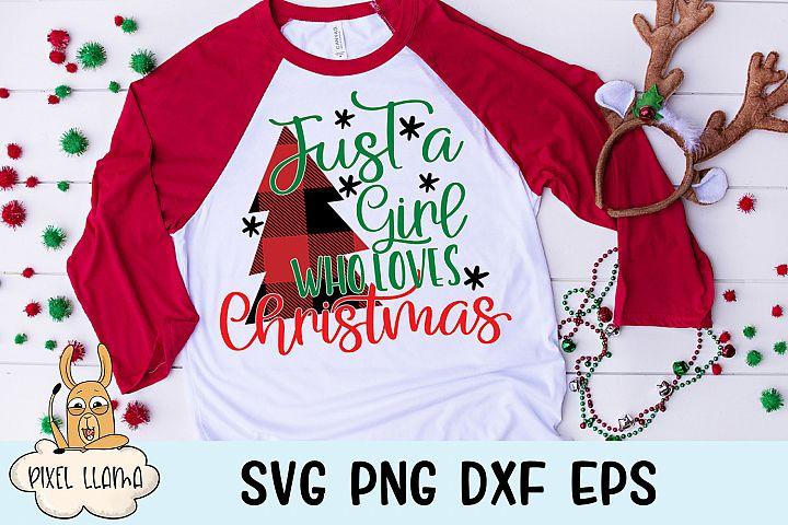 Just A Girl Who Loves Christmas Plaid Christmas SVG