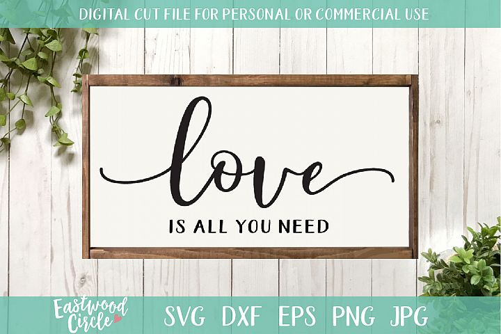 Love Is All You Need - A Valentines SVG Cut File