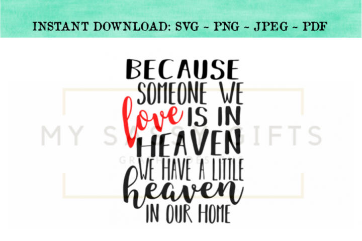 Because Someone We Love Is In Heaven SVG Design
