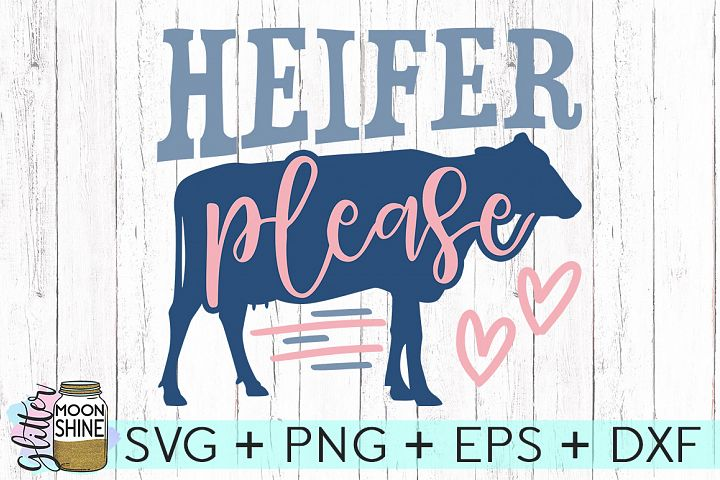 Heifer Please SVG DXF PNG EPS Cutting Files