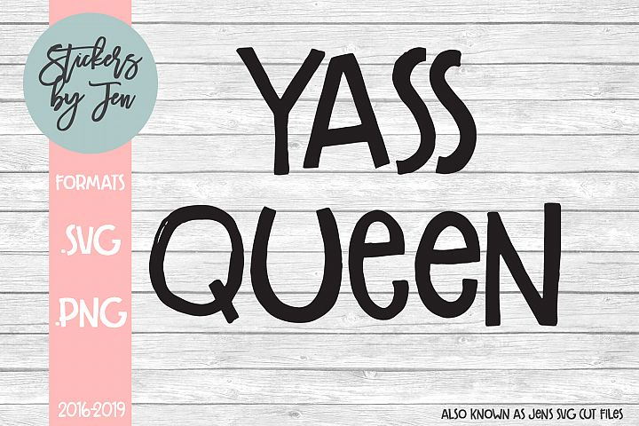 Yass Queen SVG Cut File