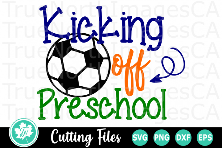 Kicking off Preschool - A School SVG Cut File