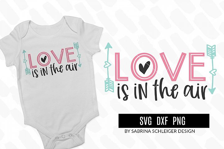 Love is in the Air SVG Cut File