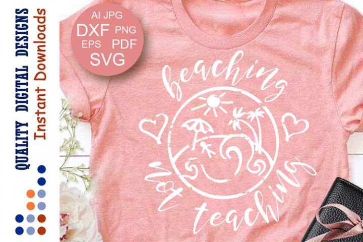 Beaching not teaching svg files sayings Cut files