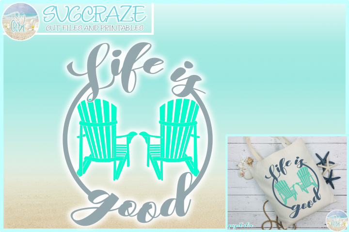 Life Is Good Quote with Beach Chairs SVG